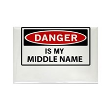 DANGER is my middle name Magnets