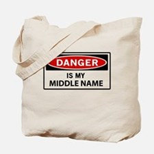 DANGER is my middle name Tote Bag