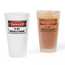 DANGER is my middle name Drinking Glass