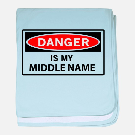 DANGER is my middle name baby blanket