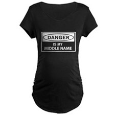 DANGER is my middle name Maternity T-Shirt