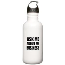 Ask me about my Business Sports Water Bottle
