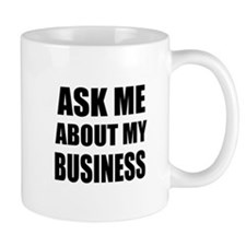 Ask me about my Business Mugs