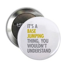 """Its A Base Jumping Thing 2.25"""" Button (100 pack)"""