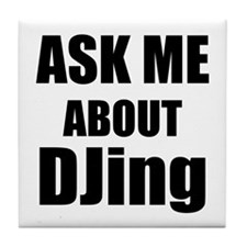 Ask me about DJing Tile Coaster