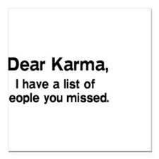 Dear Karma, I have a list of people you missed. Sq
