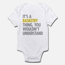 Its A Basketry Thing Infant Bodysuit