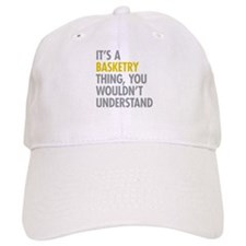 Its A Basketry Thing Baseball Cap