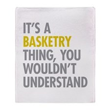 Its A Basketry Thing Throw Blanket