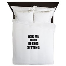 Ask me about Dog sitting Queen Duvet