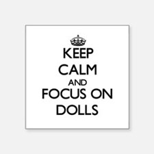 Keep Calm and focus on Dolls Sticker