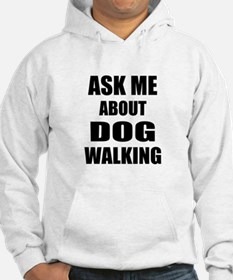 Ask me about Dog walking Jumper Hoody