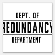 Dept. Of REDUNDANCY Department Square Car Magnet 3