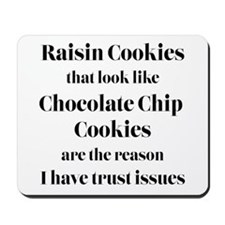 Raisin Cookies that look like Chocolate  Mousepad