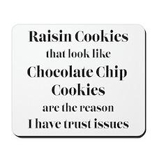 Raisin Cookies that look like Chocolate  Mousepad