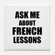 Ask me about French lessons Tile Coaster