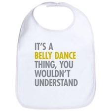 Its A Belly Dance Thing Bib