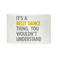 Its A Belly Dance Thing Rectangle Magnet