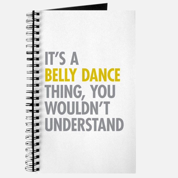 Its A Belly Dance Thing Journal