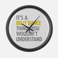 Its A Belly Dance Thing Large Wall Clock