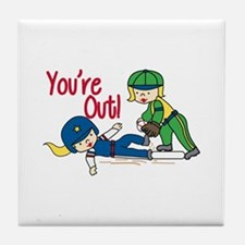 Youre Out! Tile Coaster