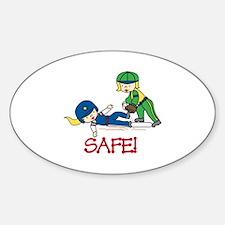 Safe! Decal