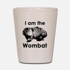 I am the Wombat  Shot Glass