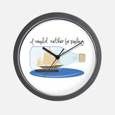 I Would Rather be Sailing Wall Clock