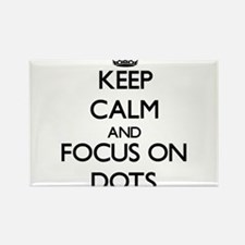Keep Calm and focus on Dots Magnets