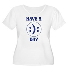 Have a day Plus Size T-Shirt