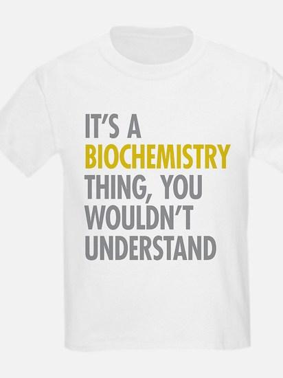 Its A Biochemistry Thing T-Shirt