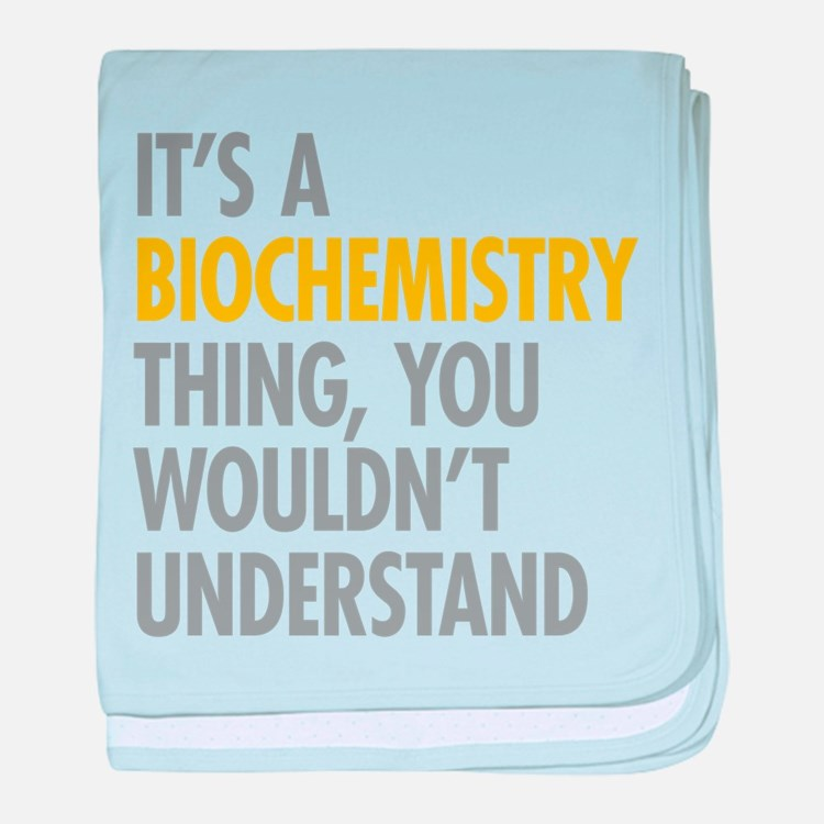 Its A Biochemistry Thing baby blanket