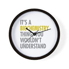 Its A Biochemistry Thing Wall Clock