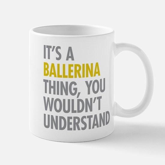 Its A Ballerina Thing Mug