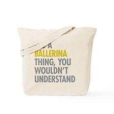 Its A Ballerina Thing Tote Bag