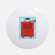 Live to Travel Ornament (Round)