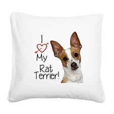 I Love My Rat Terrier (Large) Square Canvas Pillow