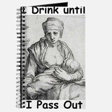 I Drink Until I Pass Out Journal