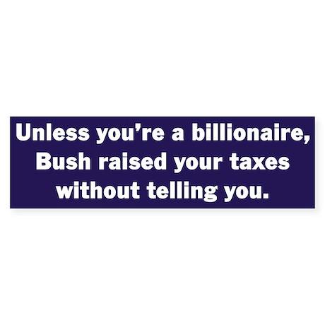 Billionaire Bush Bumper Sticker