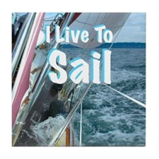 Live To Sail Tile Coaster