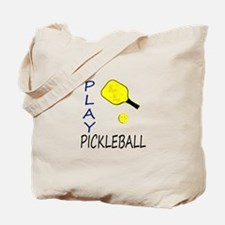 Play pickleball Tote Bag