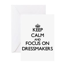 Keep Calm and focus on Dressmakers Greeting Cards