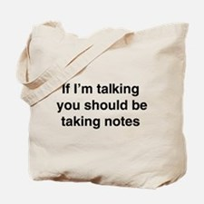 You should be taking notes Tote Bag