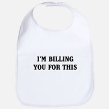 I'm billing you for this Bib