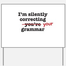 Silently correcting grammar Yard Sign