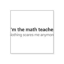 Math teacher nothing scares Sticker