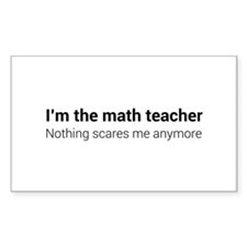 Math teacher nothing scares Decal