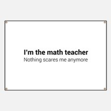 Math teacher nothing scares Banner