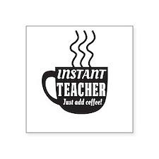 Instant teacher add coffee Sticker