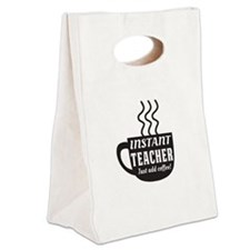 Instant teacher add coffee Canvas Lunch Tote